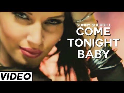 Come Tonight Baby  Sunny Shergill