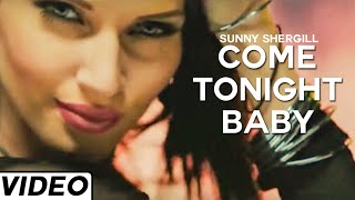 Come Tonight Baby  Sunny Shergill