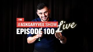 #AskGaryVee Episode 100: The Live Show [UNCENSORED]
