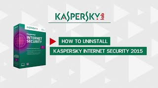 How to remove Kaspersky Internet Security from your PC