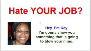 Hate Your Job?  Want To Quit Your Job Fast?