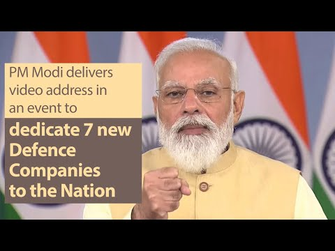 PM Modi delivers video address in an event to dedicate 7 new Defence Companies to the Nation   PMO