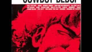Cowboy Bebop OST 1 - Felt Tip Pen