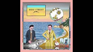 Men I Trust   Stay True (feat. Helena Deland)