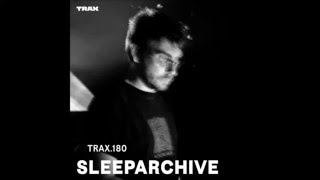 Sleeparchive - Trax 180 (20 April 2016)