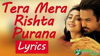 Tera Mera Rishta Purana Song Lyrics | Video | Awarapan