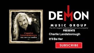 Charlie Landsborough - It'll Be Her