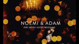 N & A | The Savoy Hotel Wedding Film, London Wedding Videographer