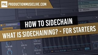 What is Sidechaining? - Tutorial for Starters - Ableton Live - Sidechain Compression