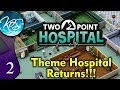 Two Point Hospital Ep 2: MOUNTAINS OF KUDOSH! - First Look - Let's Play, Gameplay