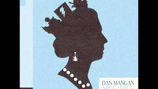 """Dan Mangan """"Nice,Nice,Very Nice"""", 2010.Track 03:""""The Indie Queens Are Waiting"""""""