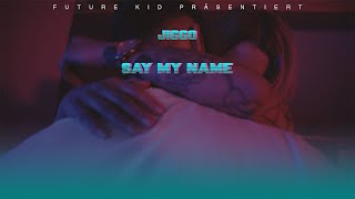 JIGGO   SAY MY NAME Prod. By Young Taylor