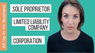 Sole Proprietor, LLC, or Corporation? - All Up In Yo