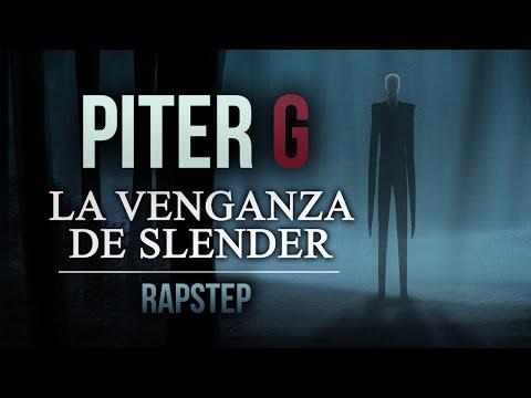 LA VENGANZA DE SLENDER | RAPSTEP | PITER-G (Prod. por Punyaso)