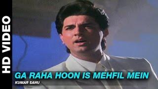 Ga Raha Hoon Is Mehfil Mein - Dil Ka Kya Kasoor   Kumar