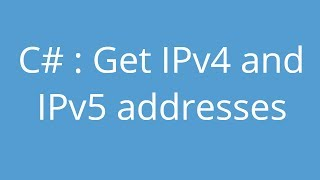 C# tutorial  Get IPv4 and IPv6 addresses