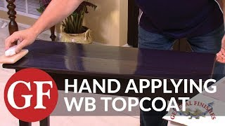 How To Apply Water Based Topcoat - Hand Application
