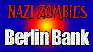 Nazi Zombies Berlin Bank Part 2