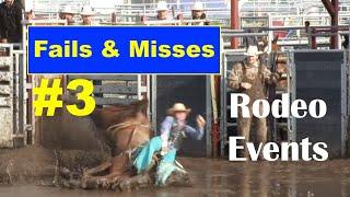 Fails & Misses 3- Rodeo Events
