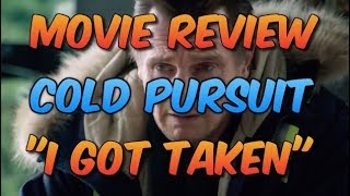 """MOVIE REVIEW """"COLD PURSUIT"""" FINALLY BATTLE WITH CRITICS!!! THIS WAS NO TAKEN!"""