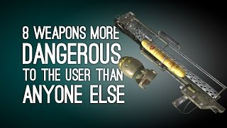 8 Weapons More Dangerous to the User Than Anyone Else