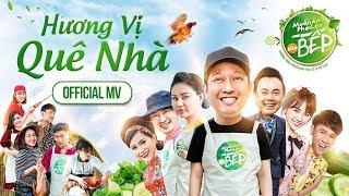 Hương Vị Quê Nhà | Trường Giang (Official MV | Muốn Ăn Phải Lăn Vào Bếp)