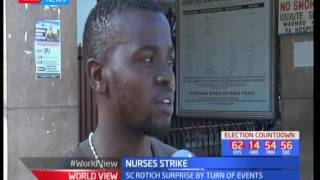 World View : Nurses strike causes pain and anguish to patients in Kenya