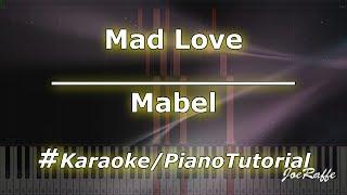 Mabel   Mad Love (KaraokePianoTutorialInstrumental)