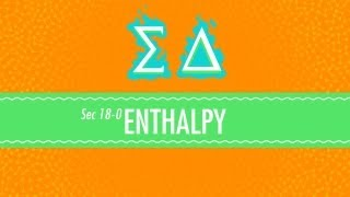 Enthalpy: Crash Course Chemistry #18