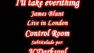 I'LL TAKE EVERYTHING - James Blunt (Sub en ESPAÑOL / ENGLISH subtitles)