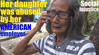 Travel to the Philippines and Meet the Lady Who was Abused by Her AMERICAN Employer