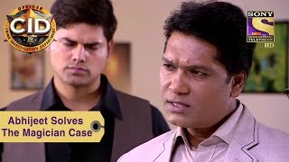 Your Favorite Character | Abhijeet Solves The Magician Case | CID