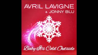Avril Lavigne & Jonny Blue - Baby It's Cold Outside