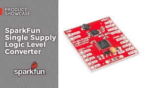 Product Showcase: SparkFun Single Supply Logic Level Converter