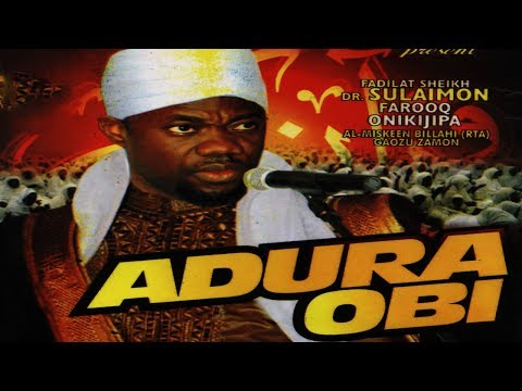 ADURA OBI - Fadeelat Sheikh Sulaimon Faruq Onikijipa (Al-Miskin Bilah)
