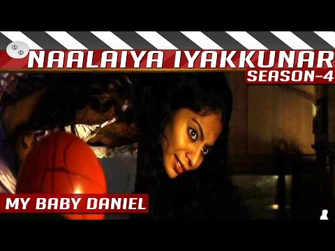 My-Baby-Daniel-Funny-Tamil-Short-Film-Naalaiya-Iyakkunar-4-05-03-2016