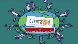Event 201 or how to make the World a better Place.