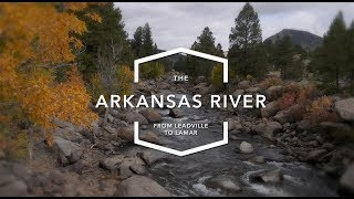 The Arkansas River: from Leadville to Lamar