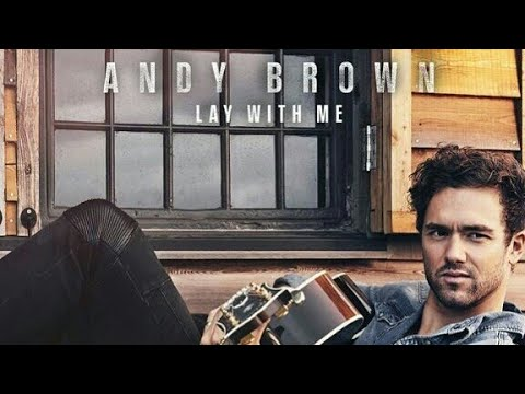 Lay With Me - Andy Brown