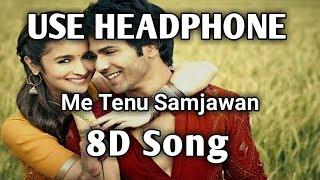 8D Song | Me Tenu Samjhawan ki Arijit Singh | Music Live-India