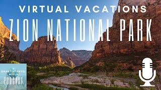 Virtual Vacations: A Hike Through Zion National Park | SmarterTravel