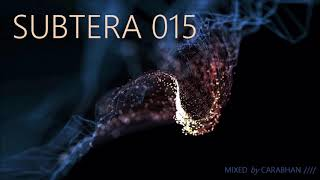 Subtera 015 #deeptech #minimal #melodichouse #techno #Carabhan