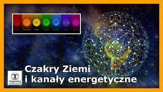 Czakry Ziemi i kanały energetyczne