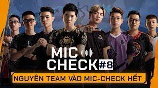 MIC CHECK #8 | Nguyên Team Đi Vào Hết!! | ĐTDV mùa Đông 2019