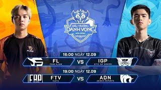 FL vs IGP | FTV vs ADN [Vòng 11 - 12.09] - Đấu Trường Danh Vọng Mùa Đông 2019