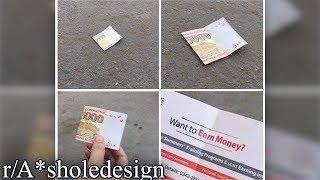 r/A*sholedesign | FREE MONEY!! (except no)