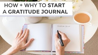 How + Why To Start A Gratitude Journal   Tips for Living Well