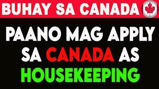 PAANO MAG APPLY AS HOUSEKEEPING SA CANADA I BUHAY SA CANADA
