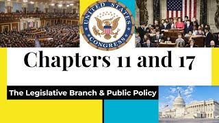 The Legislative Branch: Part 1 - The Powers and Behaviors of The Congress (Chapter 10/11)
