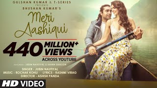 Meri Aashiqui Song | Rochak Kohli Feat. Jubin Nautiyal | Ihana Dhillon,Altamash Faraz| Bhushan Kumar - Download this Video in MP3, M4A, WEBM, MP4, 3GP